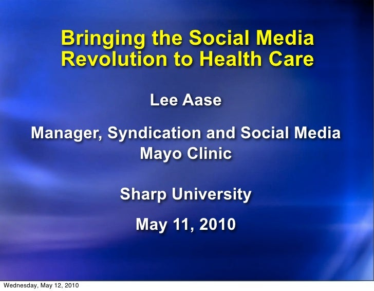 Bringing the Social Media                  Revolution to Health Care                              Lee Aase          Manage...