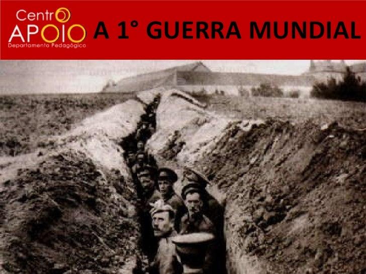 A 1° GUERRA MUNDIAL
