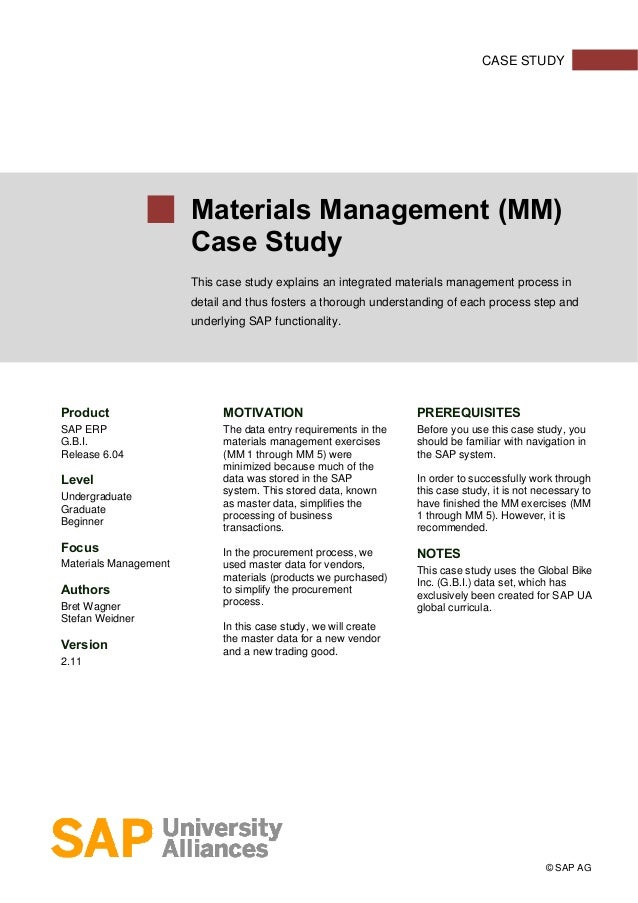 CASE STUDY  Materials Management (MM) Case Study This case study explains an integrated materials management process in de...