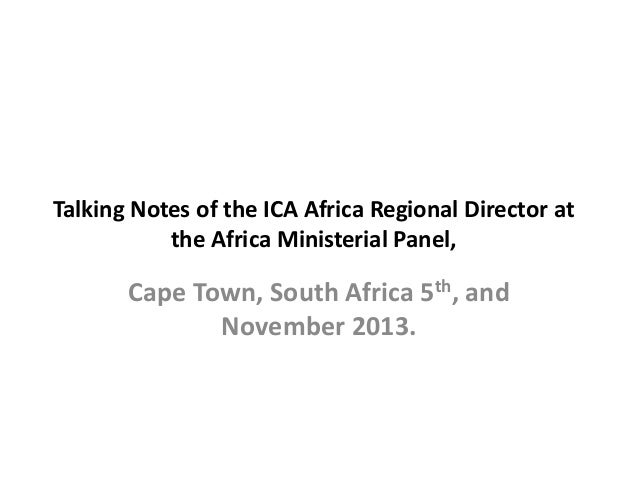 Talking Notes of the ICA Africa Regional Director at the Africa Ministerial Panel,  Cape Town, South Africa 5th, and Novem...