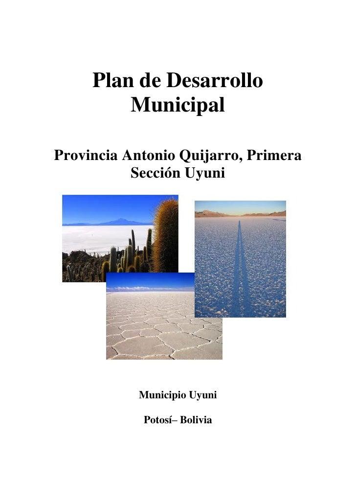 Plan de Desarrollo         MunicipalProvincia Antonio Quijarro, Primera           Sección Uyuni           Municipio Uyuni ...