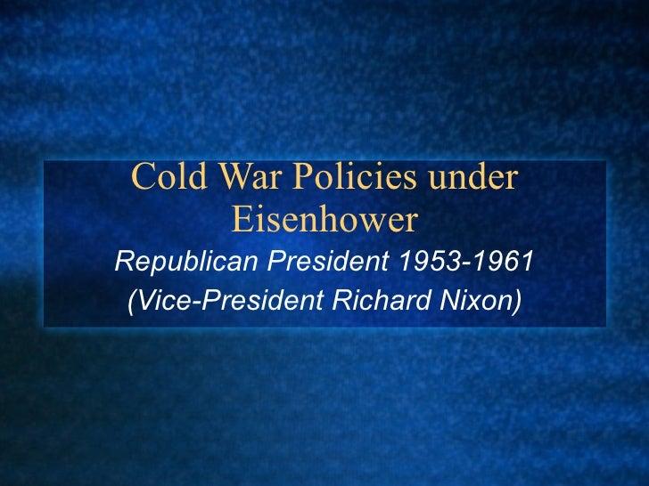 Eisenhower's Cold War Policies - 5/13/09