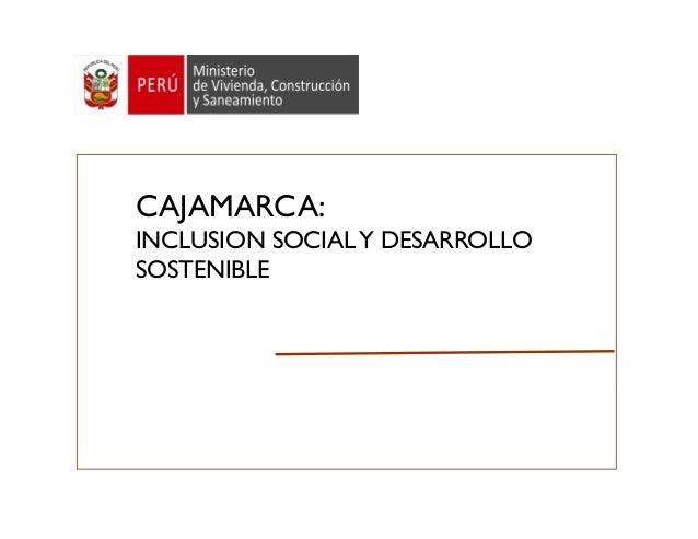 CAJAMARCA: INCLUSION SOCIALY DESARROLLO SOSTENIBLE