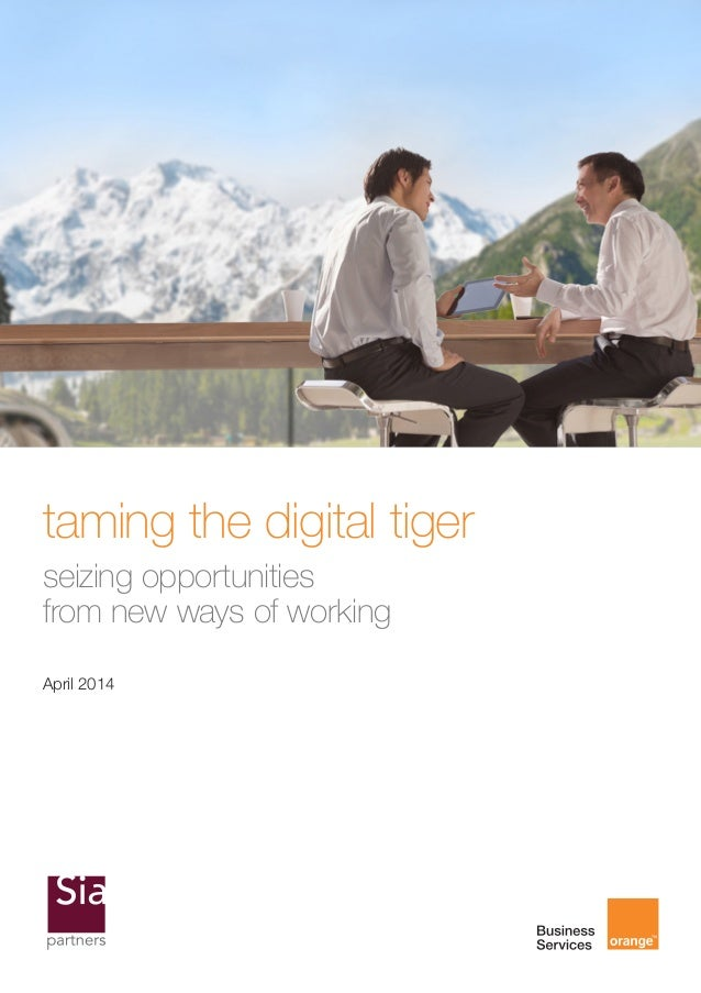 taming the digital tiger: seizing opportunities from new ways of working