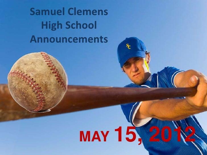 Samuel Clemens  High SchoolAnnouncements    SC        MAY 15,       2012