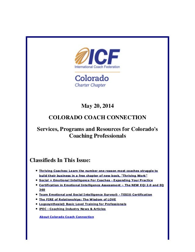 May 20, 2014 COLORADO COACH CONNECTION Services, Programs and Resources for Colorado's Coaching Professionals Classifieds ...