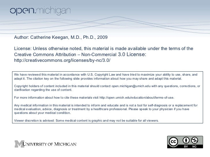 Author: Catherine Keegan, M.D., Ph.D., 2009 License:  Unless otherwise noted, this material is made available under the te...