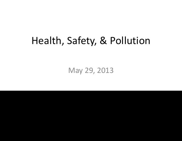Health, Safety, & PollutionMay 29, 2013