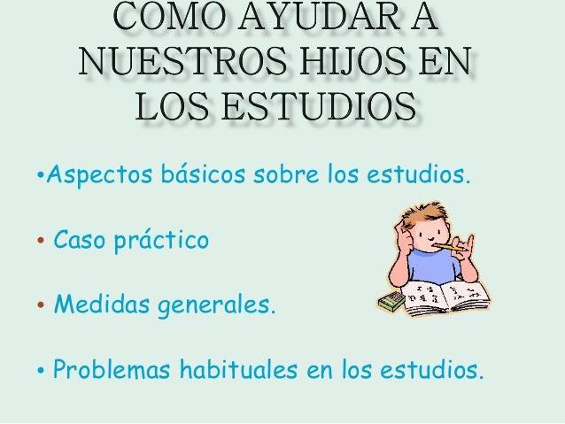 Como ayudar a nuestros hijos en los estudios
