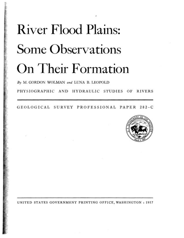 River Flood Plains: Some Observations On Their Formation By M. GORDON WOLMAN and LUNA B. LEOPOLD  PHYSIOGRAPHIC  GEOLOGICA...