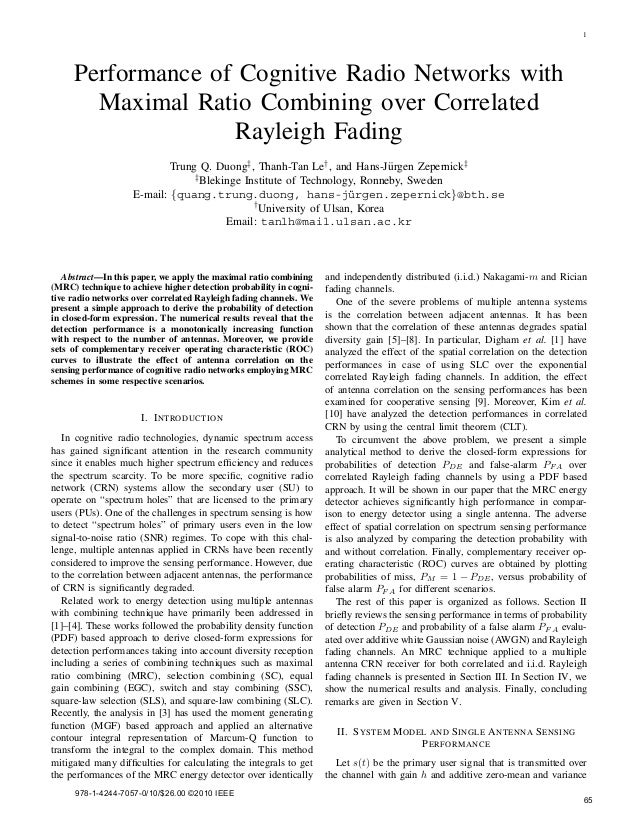 1 Performance of Cognitive Radio Networks with Maximal Ratio Combining over Correlated Rayleigh Fading Trung Q. Duong‡, Th...