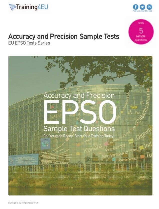 Accuracy and Precision Sample Tests  EU EPSO Tests Series  Copyright © 2013 Training4EU Team