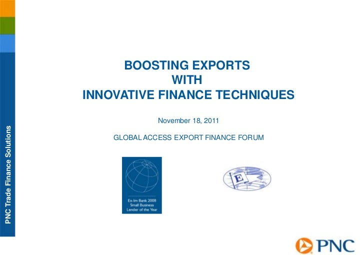 BOOSTING EXPORTS                                           WITH                              INNOVATIVE FINANCE TECHNIQUES...