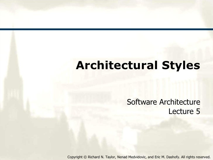 Architectural Styles Software Architecture Lecture 5