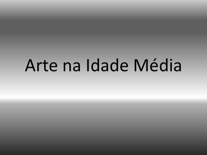 Arte naIdadeMédia<br />