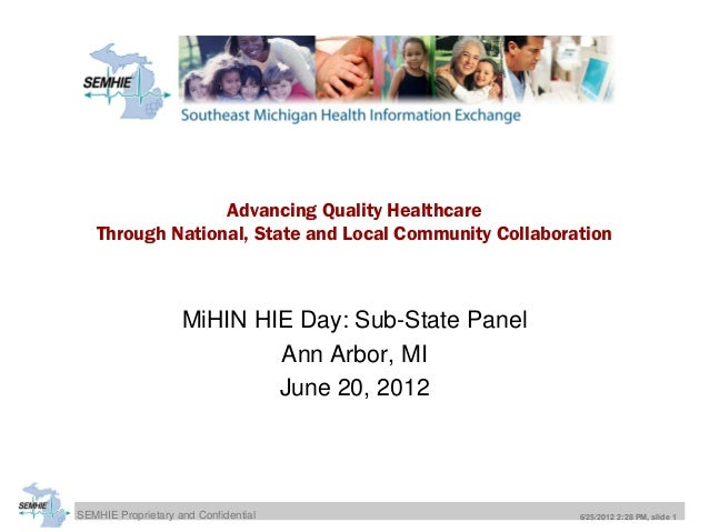 SEMHIE Proprietary and Confidential 6/25/2012 2:28 PM, slide 1Advancing Quality HealthcareThrough National, State and Loca...