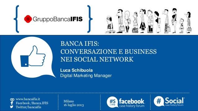 BANCA IFIS:                                CONVERSAZIONE E BUSINESS                                NEI SOCIAL NETWORK     ...