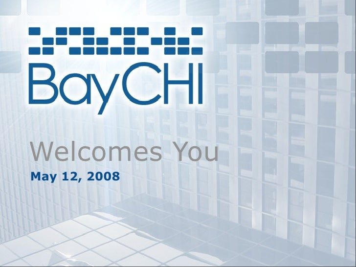 2009_05_12 BayCHI Welcome Slides