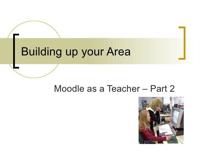 Building up your Area Moodle as a Teacher – Part 2
