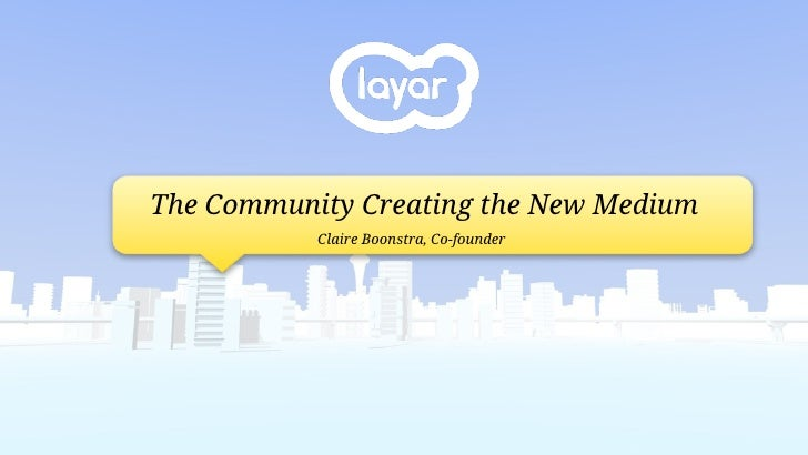 The Community Creating the New Medium            Claire Boonstra, Co-founder