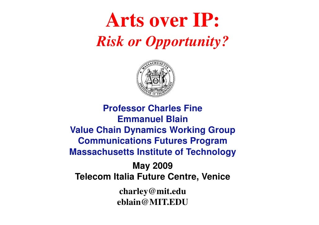 Arts over IP:       Risk or Opportunity?           Professor Charles Fine           Emmanuel Blain Value Chain Dynamics Wo...