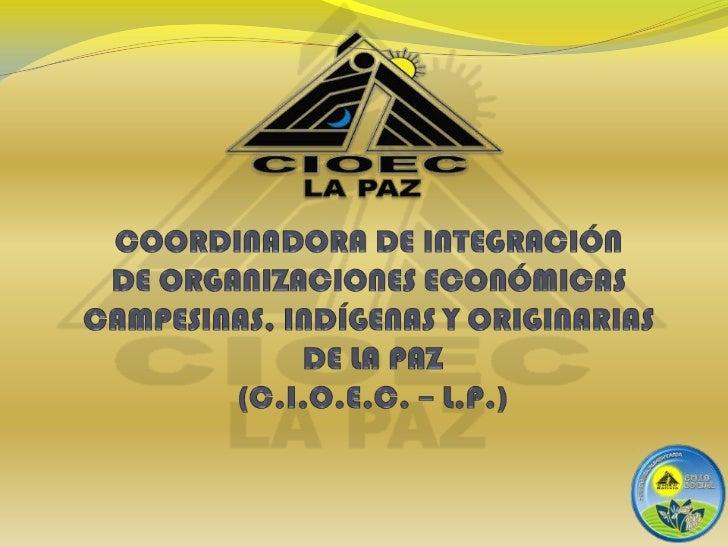 COORDINADORA DE INTEGRACIÓN DE ORGANIZACIONES ECONÓMICAS CAMPESINAS, INDÍGENAS Y ORIGINARIAS