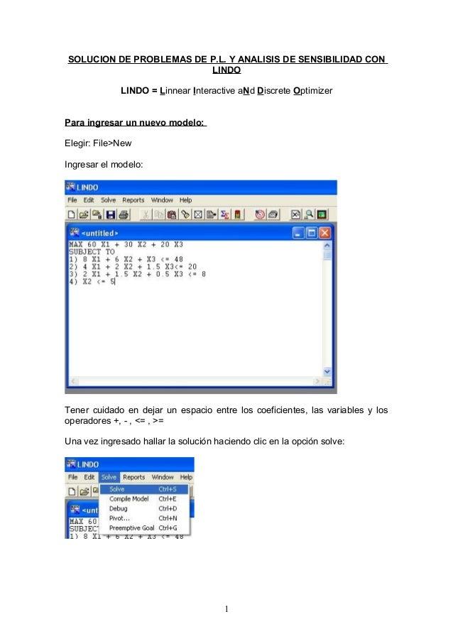 SOLUCION DE PROBLEMAS DE P.L. Y ANALISIS DE SENSIBILIDAD CON LINDO LINDO = Linnear Interactive aNd Discrete Optimizer Para...