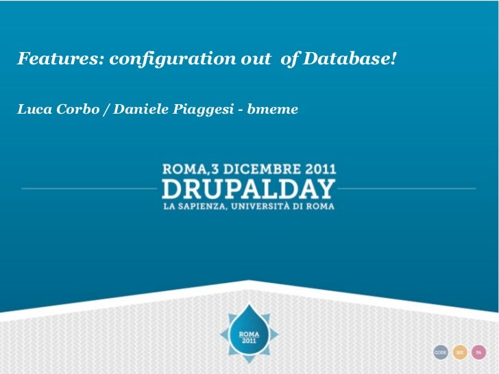 Features: configuration out of Database!Luca Corbo / Daniele Piaggesi - bmeme