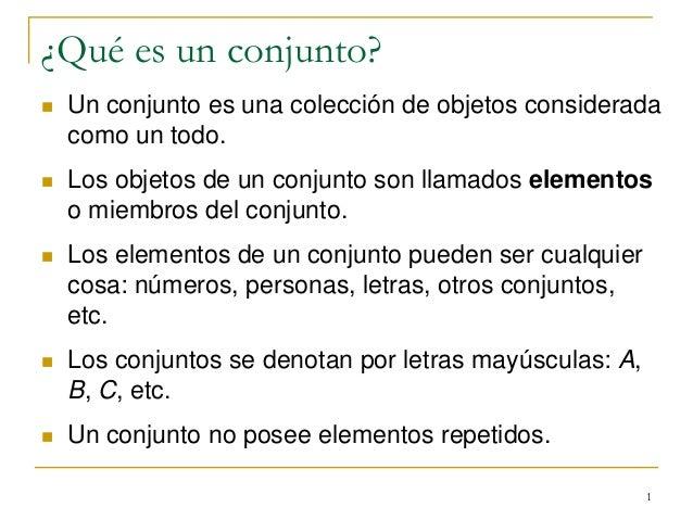 ¿Qué es un conjunto?   Un conjunto es una colección de objetos considerada como un todo.    Los objetos de un conjunto s...