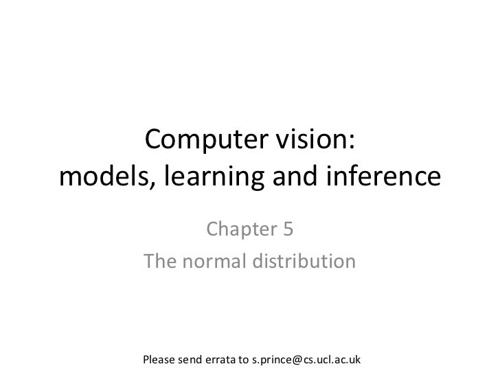 Computer vision:models, learning and inference            Chapter 5      The normal distribution      Please send errata t...