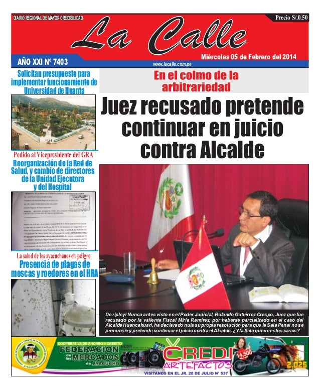La Calle DIARIOREGIONALDEMAYORCREDIBILIDAD Miércoles 05 de Febrero del 2014 www.lacalle.com.pe Precio S/.0.50 AÑO XXI Nº 7...