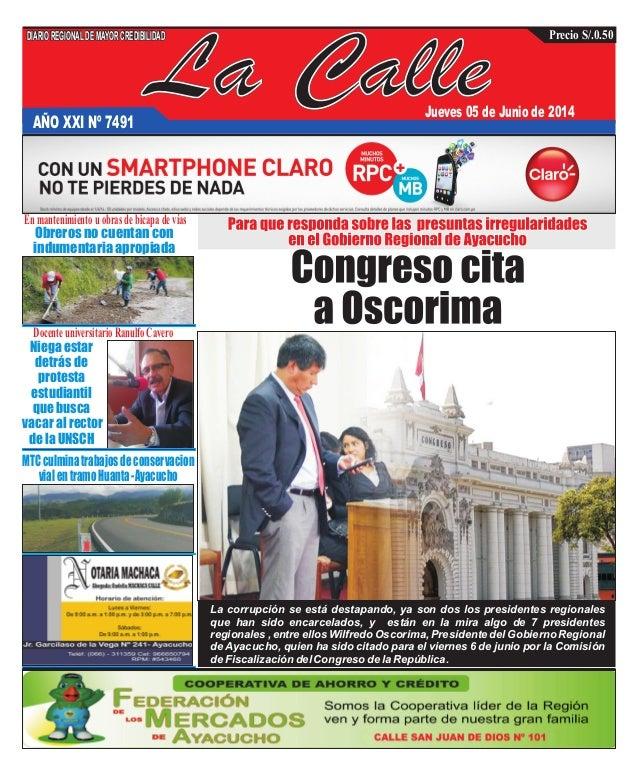 La Calle DIARIOREGIONALDEMAYORCREDIBILIDAD Precio S/.0.50 AÑO XXI Nº 7491 Jueves 05 de Junio de 2014 La corrupción se está...
