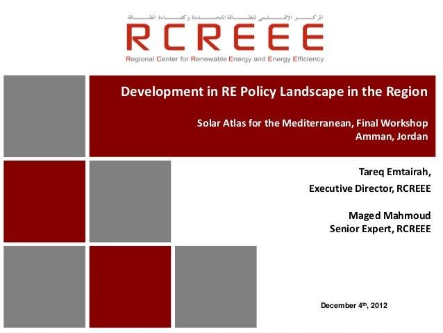 Development in RE Policy Landscape in the Region           Solar Atlas for the Mediterranean, Final Workshop              ...