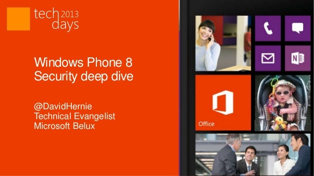 Windows Phone 8Security deep dive@DavidHernieTechnical EvangelistMicrosoft Belux