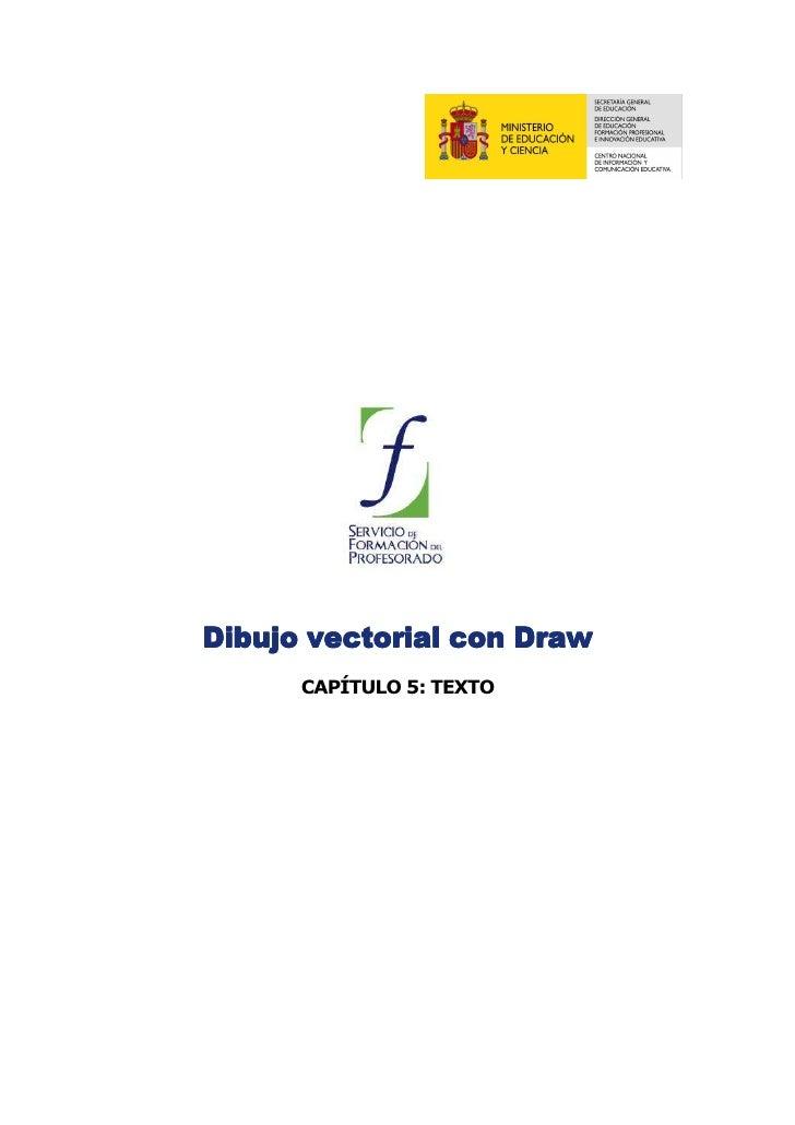 Dibujo vectorial con Draw       CAPÍTULO 5: TEXTO