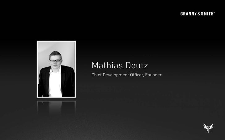 Mathias Deutz                              Chief Development Officer, Founder© 22/11/2010 Granny & Smith