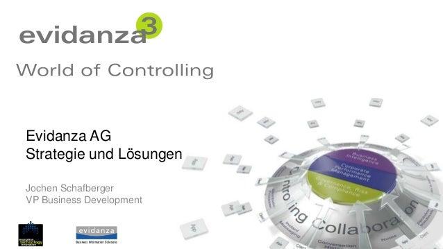 Evidanza AGStrategie und LösungenJochen SchafbergerVP Business Development                          © evidanza AG   Folie 1