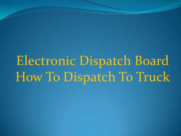 05 Electronic Dispatch Board How To Dispatch To Truck