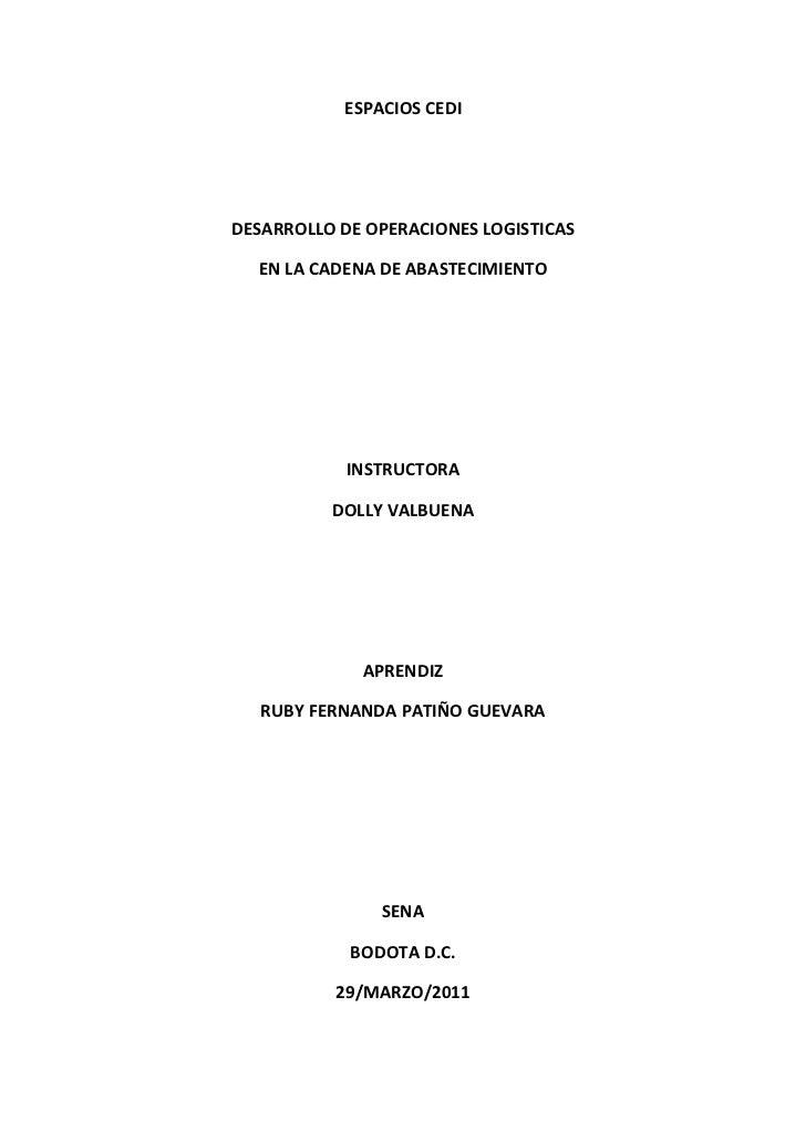ESPACIOS CEDI<br />DESARROLLO DE OPERACIONES LOGISTICAS<br />EN LA CADENA DE ABASTECIMIENTO<br />INSTRUCTORA<br />DOLLY VA...