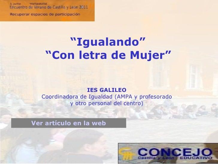 """IES GALILEO Coordinadora de Igualdad (AMPA y profesorado y otro personal del centro) """" Igualando"""" """" Con letra de Mujer"""" Ve..."""