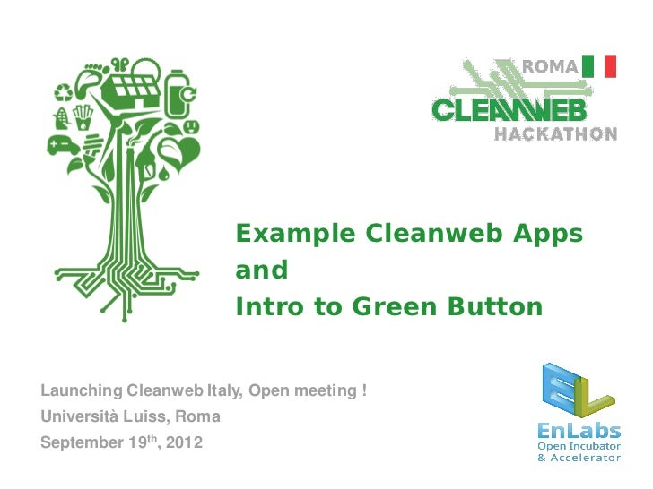 Example Cleanweb Apps                         and                         Intro to Green ButtonLaunching Cleanweb Italy, O...