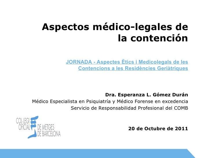 Dra. Esperanza L. Gómez Durán Médico Especialista en Psiquiatría y Médico Forense en excedencia Servicio de Responsabilida...