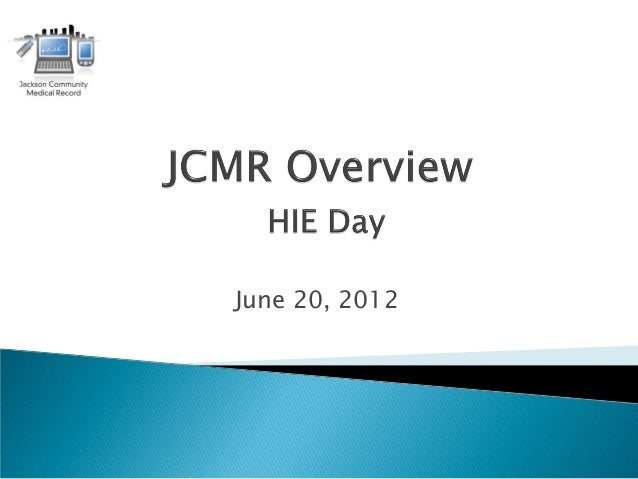 HIE Day- JCMR Overview June 2012