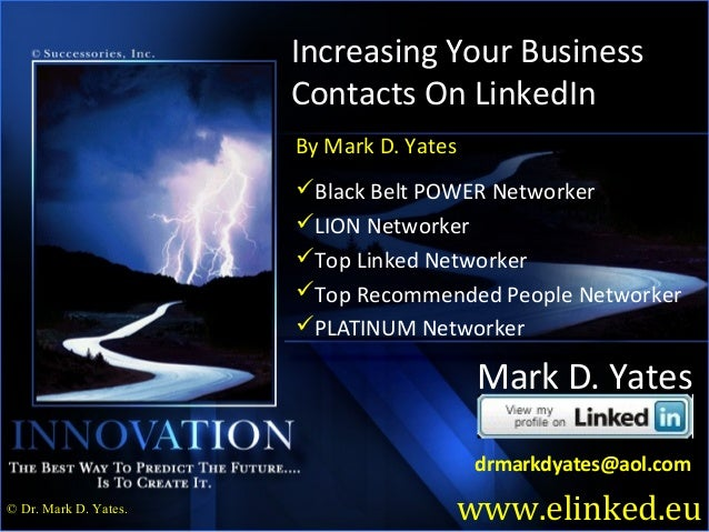 Increasing Your Business                       Contacts On LinkedIn                       By Mark D. Yates                ...