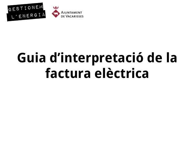 Guia d'interpretació de lafactura elèctrica