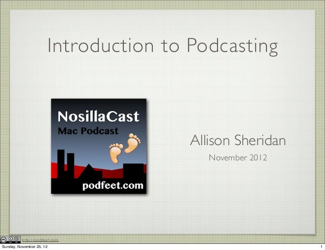 Introduction to Podcasting                                          Allison Sheridan                                      ...