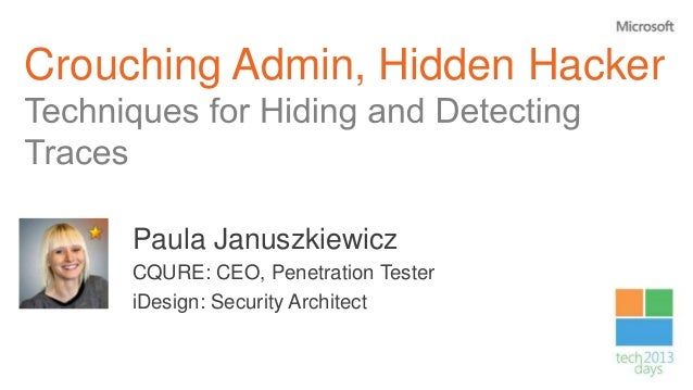 Techniques for Hiding and Detecting Traces aka. Crouching Admin, Hidden Hacker