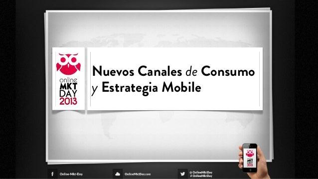 Nuevos Canales de Consumo y Estrategia Mobile