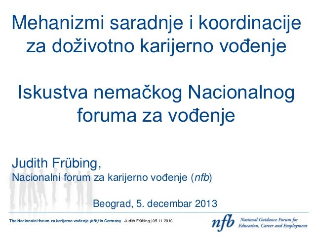 Mehanizmi saradnje i koordinacije za doživotno karijerno vođenje Iskustva nemačkog Nacionalnog foruma za vođenje Judith Fr...