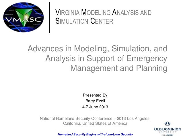 Advances in Modeling, Simulation, and Analysis in Support of Emergency Management and Planning Presented By Barry Ezell 4-...